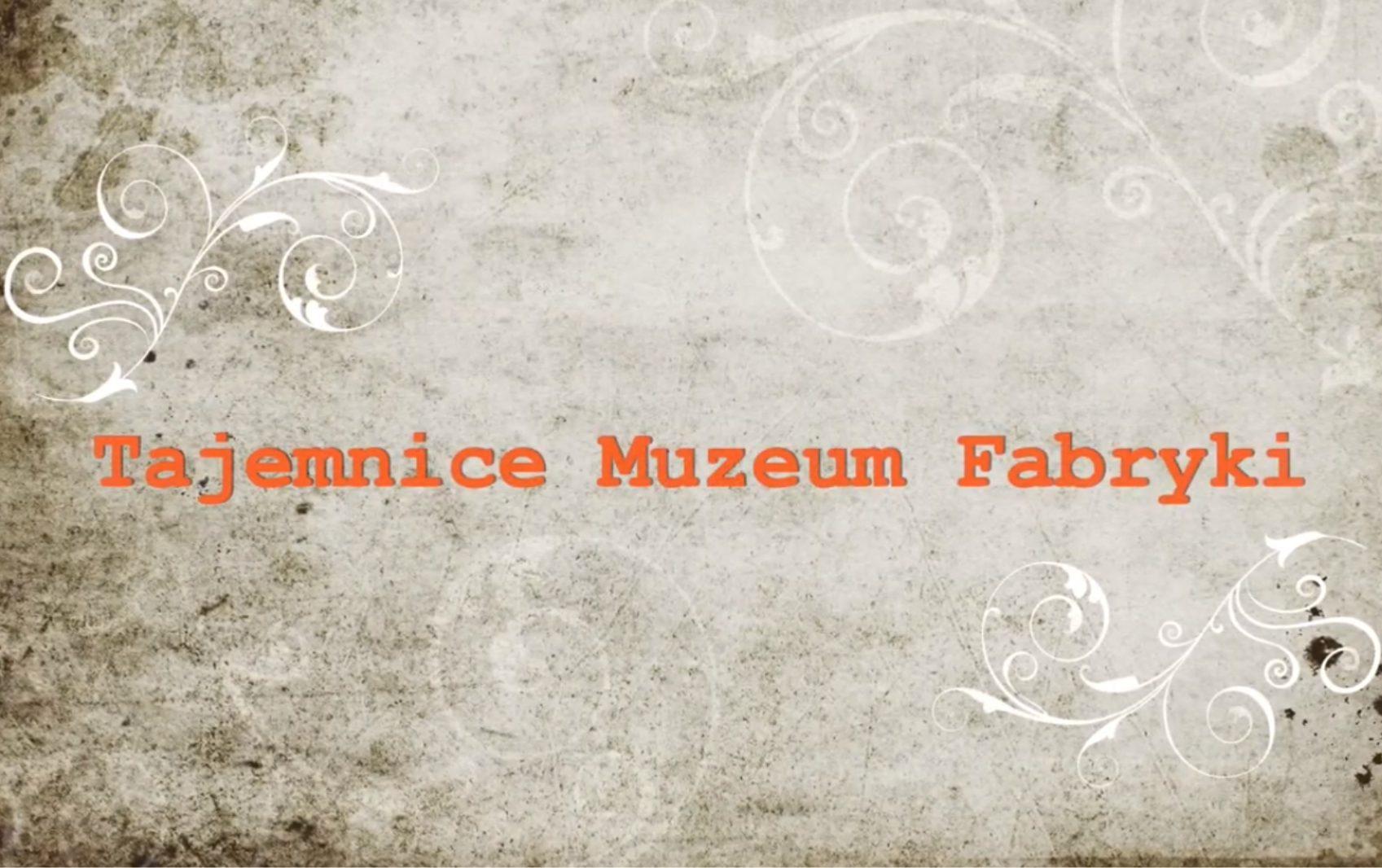 Tajemnice Muzeum Fabryki